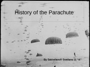 History of the Parachute By Sakhelasvili Svetlana 11