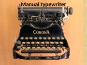 Manual typewriter  Computer keyboard  To hoard