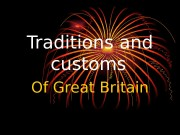 Презентация holidays and customs of Great Britan