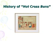 "History of "" Hot Cross Buns""  History"