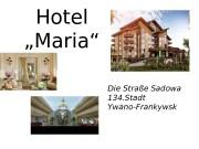 """Hotel """"Maria"""" Die Straße Sadowa  134. Stadt"""