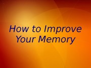 How to Improve Your Memory  You Will