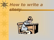 How to write a story  7