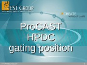 1  Pro. CAST HPDC gating position