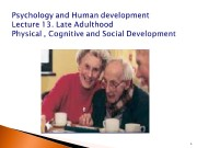 Презентация human development late adulthood lecture 13