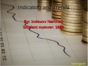 Indication and Trends By: Indeuov Nariman Student numver: