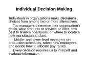 Individual Decision Making  Individuals in organizations make