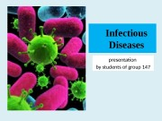 Infectious Diseases presentation by students of group 147