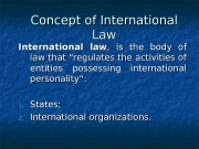 Concept of International Law. Law International law ,