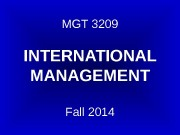 MGT 3209 INTERNATIONAL MANAGEMENT Fall 2014  Lecture