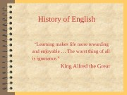 "History of English "" Learning makes life more"