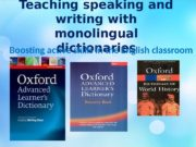 Teaching speaking and writing with monolingual dictionaries Boosting