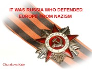 IT WAS RUSSIA WHO DEFENDED EUROPE FROM NAZISM