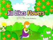 Jill likes  flowers!