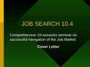 JOB SEARCH 10. 4 Comprehensive 10 -sessions seminar