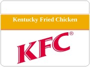 Kentucky Fried Chicken  KFC ( Kentucky Fried