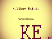 Kulikov Estate Your solid Future.   •