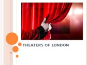 THEATERS OF LONDON  SO , YOU ARE
