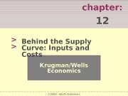 chapter:  12 > > Krugman/Wells Economics ©