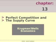 chapter:  13 > > Krugman/Wells Economics ©