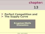chapter:  13 > > Krugman/Wells Economics ©