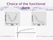 1 What if…Choice of the functional form