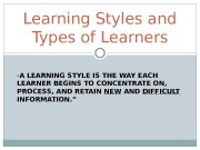 """ A LEARNING STYLE IS THE WAY EACH"