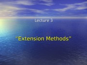 """"" Extension Methods """"Lecture 3  """" Knowledge"