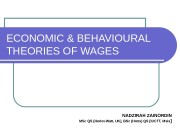 ECONOMIC & BEHAVIOURAL THEORIES OF WAGES NADZIRAH ZAINORDIN