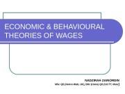 ECONOMIC & BEHAVIOURAL THEORIES OF WAGES NADZIRAH ZAINORDIN
