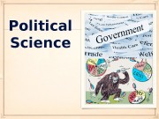 Political Science  Module # 1 HISTORY AND