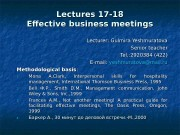 Lectures 17 -18 Effective business meetings Lecturer: Gulmira
