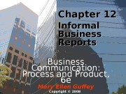 Chapter 12 Informal Business Reports Business Communication:
