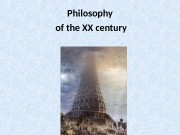 Philosophy of the XX century  Philosophy of