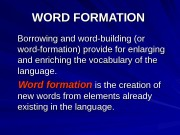 WORD FORMATION     Borrowing and