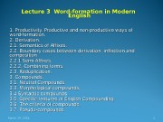 Lecture 3 Word-formation in Modern  English 1.