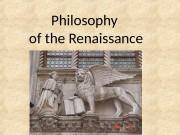 Philosophy  of the Renaissance  Renaissance is