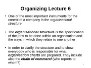 1 Organizing Lecture 6  • One of