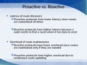 Proactive vs. Reactive  • Latency of route