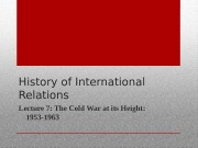 History of International Relations Lecture 7: The Cold