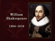 Born April 23rd, 1564 Stratford-on-Avon, England Grammar School