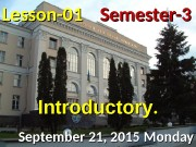 Lesson — 0101 September 21, 2015 Monday Semester-3