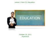 EDUCATIONLesson 1 from 22, Education October 20, 2011
