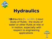 Hydraulics hy·drau·lics [ hh  drólliks  ]