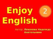 Enjoy English Автор:  Леванова Надежда Анатольевна 2