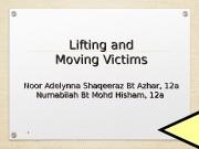 Lifting and Moving Victims Noor Adelynna Shaqeeraz Bt