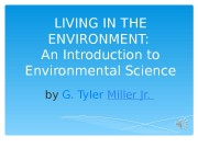 LIVING IN THE ENVIRONMENT:  An Introduction to