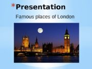 Famous places of London* Presentation  * Big