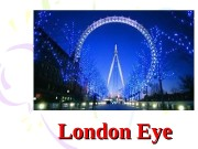 London Eye   • The London Eye