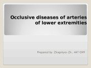 Occlusive diseases of arteries of lower extremities Prepared